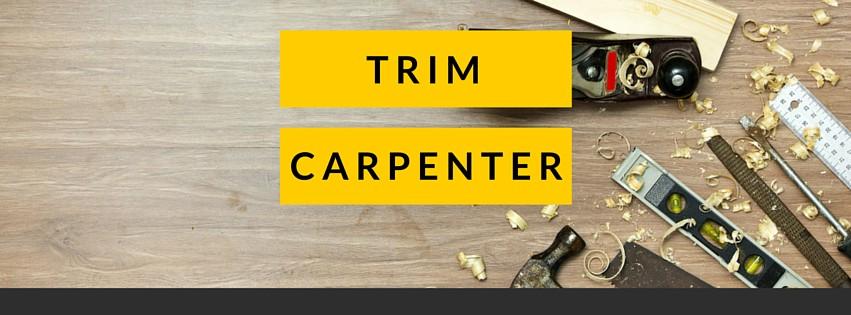 Trim Carpenters